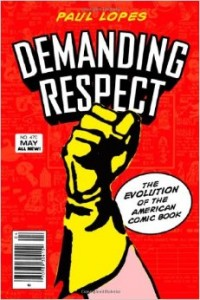 Demanding Respect: The Evolution of the American Comic Book, by Paul Lopes, narrated by Robert A. K. Gonyo