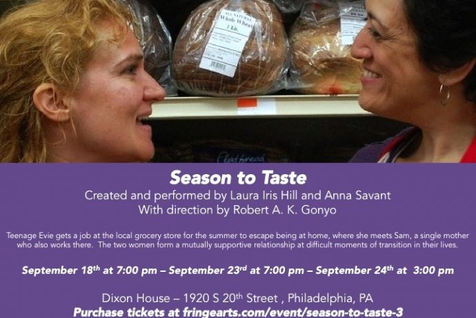"""""""Season to Taste,"""" created and performed by Anna Savant and Laura Iris Hill, with director Robert A. K. Gonyo, presented by Co-Op Theatre East at Philadelphia's FringeArts Festival 2016"""
