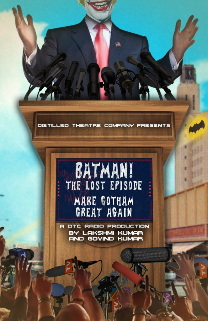 DTC Radio presents BATMAN! The Lost Episode: Make Gotham Great Again