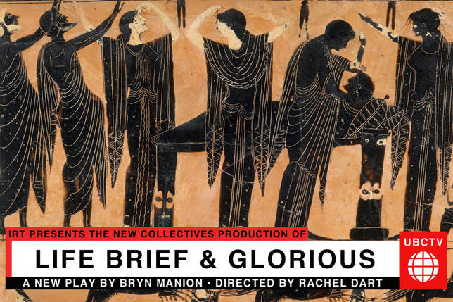 The New Collectives present LIFE BRIEF AND GLORIOUS by Bryn Manion, directed by Rachel Dart
