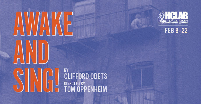 Awake and Sing! by Clifford Odets, presented by the Harold Clurman Laboratory Theater at the Stella Adler Studio of Acting